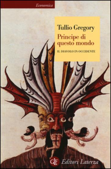 Principe di questo mondo. Il diavolo in Occidente - Tullio Gregory |
