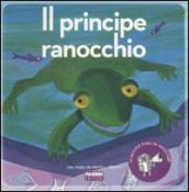 Principe ranocchio. Ediz. illustrata. Con CD Audio (Il)