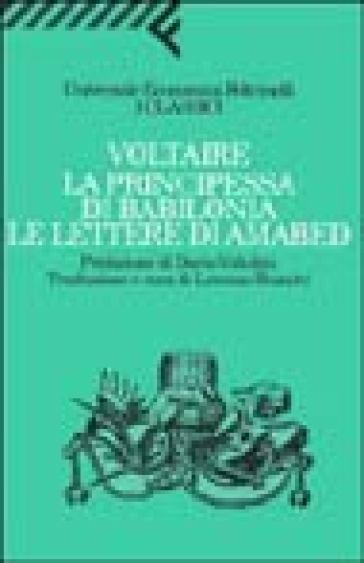 Principessa di Babilonia. Le lettere di Amabed (La) - Voltaire |