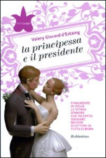 Principessa e il presidente (La) - Valery Giscard d'Estaing  