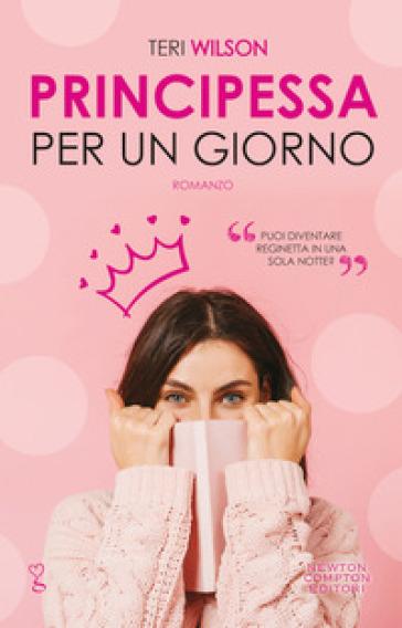 Principessa per un giorno - Teri Wilson pdf epub