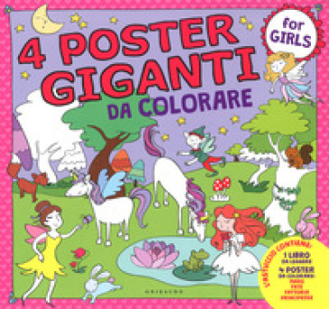 Principesse, fate, mare, fattoria. 4 poster giganti da colorare for girls. Ediz. a colori
