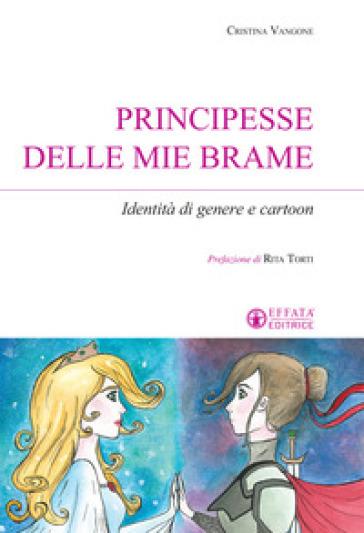 Principesse delle mie brame. Identità di genere e cartoon - Cristina Vangone | Thecosgala.com