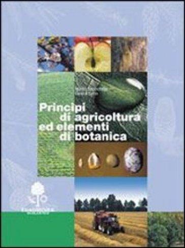 Principi di agricoltura ed elementi di botanica - Manlio Baccichetto |