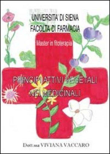 Principi attivi vegetali nei medicinali - Viviana Vaccaro | Rochesterscifianimecon.com