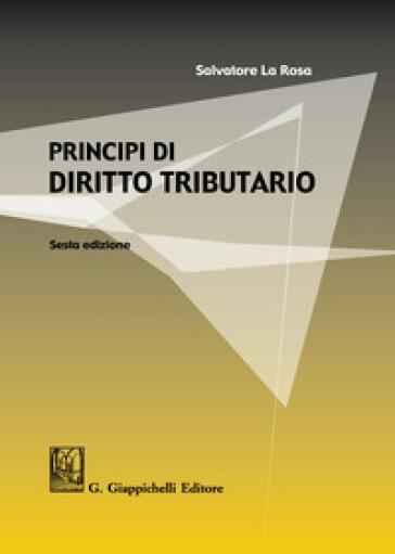 Principi di diritto tributario - Salvatore La Rosa | Thecosgala.com