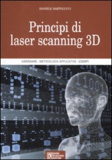 Principi di laser scanning 3D - Daniele Bartolucci |