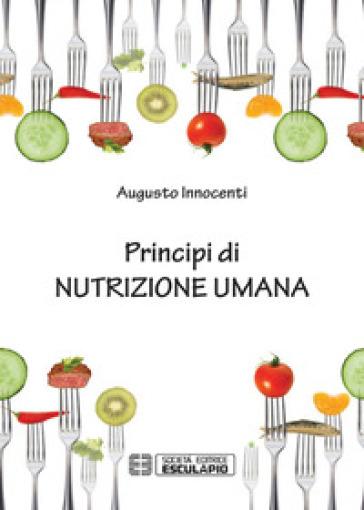 Principi di nutrizione umana - Augusto Innocenti |