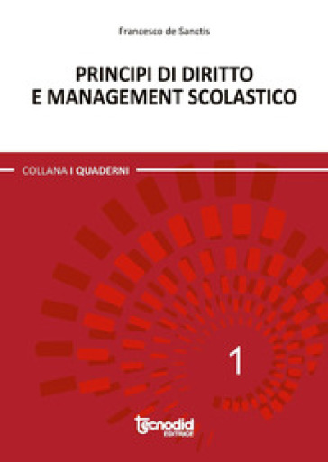 Principi di diritto e management scolastico - Francesco De Sanctis |