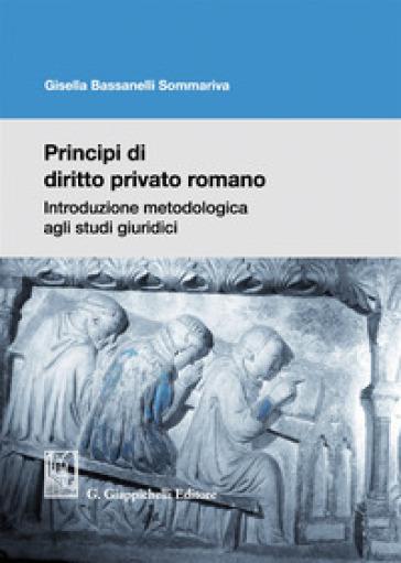 Principi di diritto privato romano - Gisella Bassanelli Sommariva |
