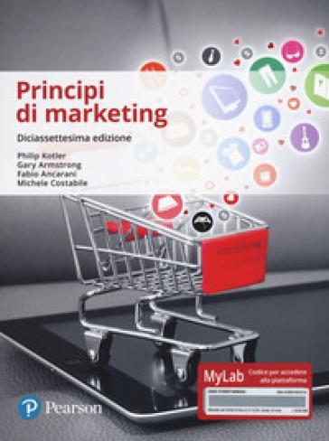 Principi di marketing. Ediz. Mylab. Con Contenuto digitale per accesso on line - Philip Kotler |