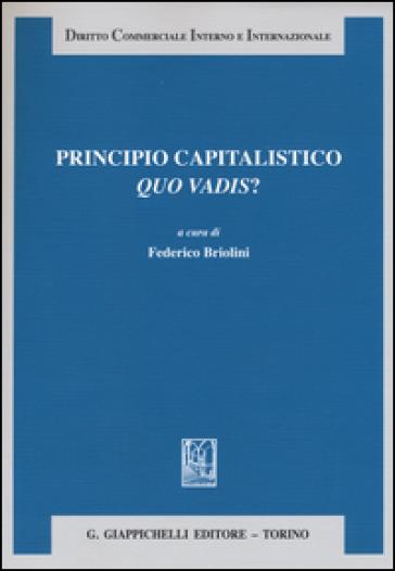 Principio capitalistico. Quo vadis? - F. Briolini |