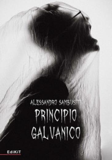 Principio galvanico - Alessandro Sambusiti | Thecosgala.com
