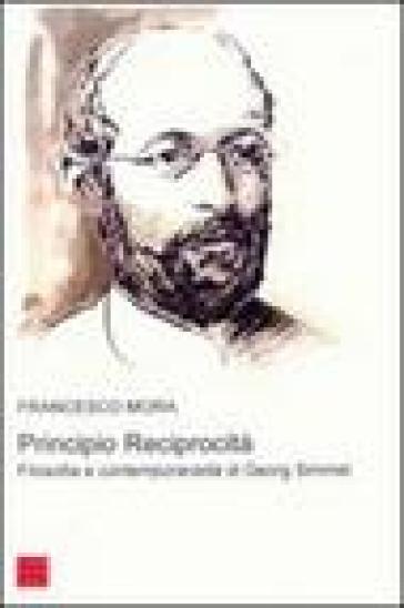 Principio reciprocità. Filosofia e contemporaneità di Georg Simmel