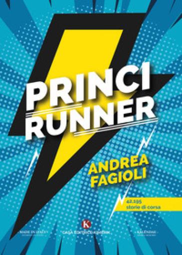 Princirunner 42, 195 storie di corsa - Andrea Fagioli | Jonathanterrington.com