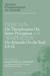 Priscian: On Theophrastus on Sense-Perception with  Simplicius : On Aristotle On the Soul 2.5-12