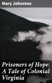 Prisoners of Hope: A Tale of Colonial Virginia