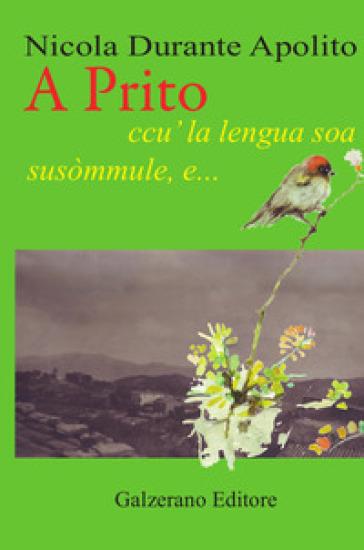 A Prito, ccu' la lengua soa susòmmule, e... - Nicola Apolito Durante   Kritjur.org