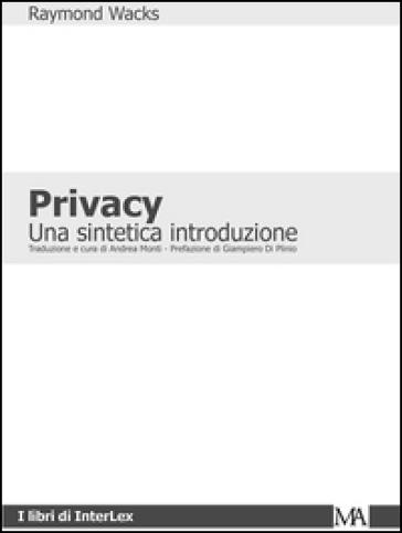 Privacy. Una sintetica introduzione - Raymond Wacks |