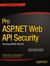 Pro ASP.NET Web API Security: Securing ASP.MET Web API