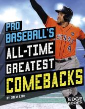Pro Baseball s All-Time Greatest Comebacks
