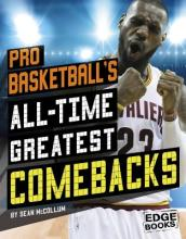 Pro Basketball s All-Time Greatest Comebacks