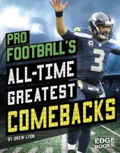 Pro Football s All-Time Greatest Comebacks