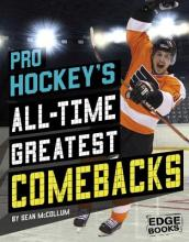 Pro Hockey s All-Time Greatest Comebacks