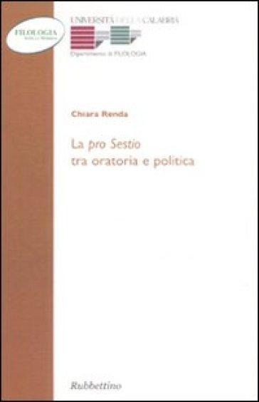 La «Pro sestio» tra oratoria e politica - Chiara Renda |