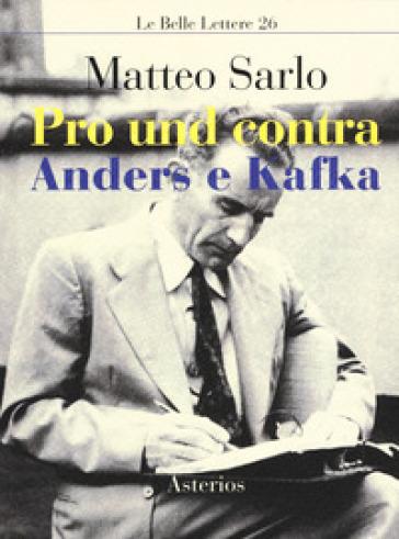 Pro und contra Anders e Kafka - Matteo Sarlo | Rochesterscifianimecon.com