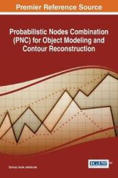 Probabilistic Nodes Combination (Pnc) for Object Modeling and Contour Reconstruction