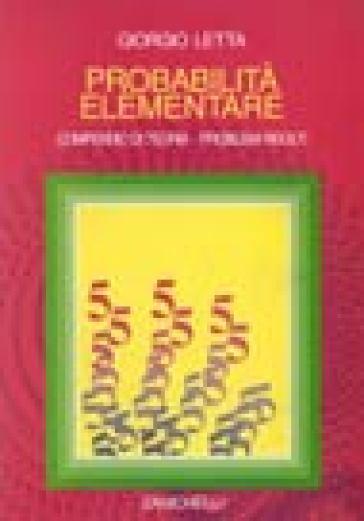 Probabilità elementare. Compendio di teorie. Problemi risolti - Giorgio Letta pdf epub