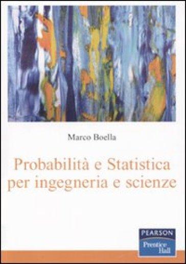 Probabilità e statistica per ingegneria e scienze - Marco Boella  