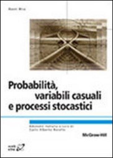 Probabilità, variabili, causali e processi stocastici - Hwei Hsu |