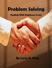 Problem Solving: Dealing With Employee Issues