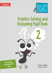Problem Solving and Reasoning Pupil Book 2