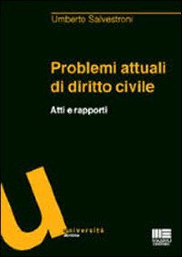 Problemi attuali di diritto civile. Atti e rapporti - Umberto Salvestroni pdf epub