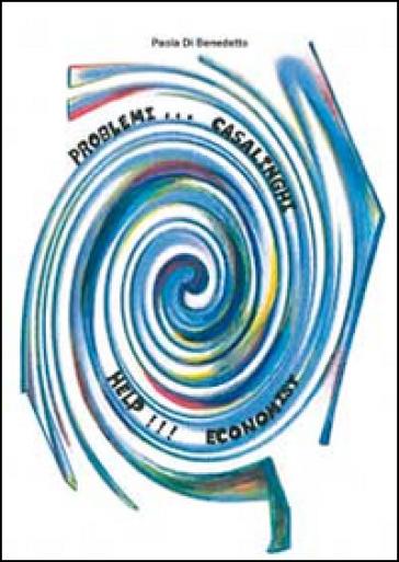 Problemi casalinghi... help!!! Economist - Paola Di Benedetto | Rochesterscifianimecon.com