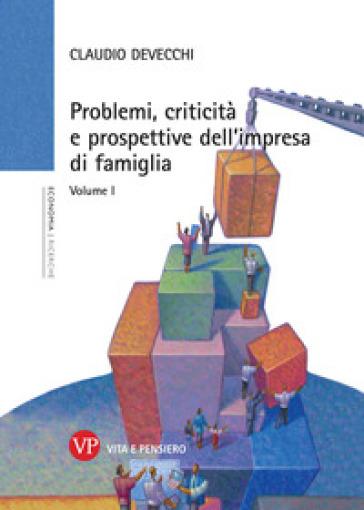 Problemi, criticità e prospettive dell'impresa di famiglia. 1. - Claudio Devecchi | Thecosgala.com
