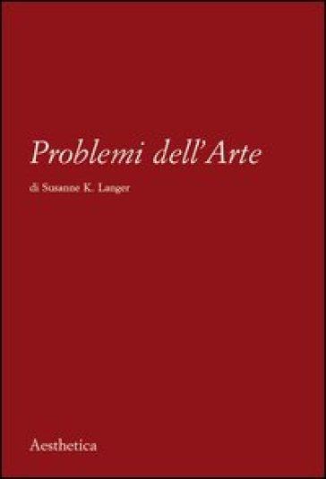 Problemi dell'arte - Susanne Langer | Kritjur.org