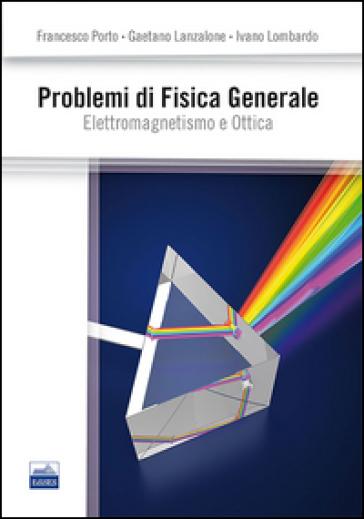 Problemi di fisica generale - Francesco Porto  