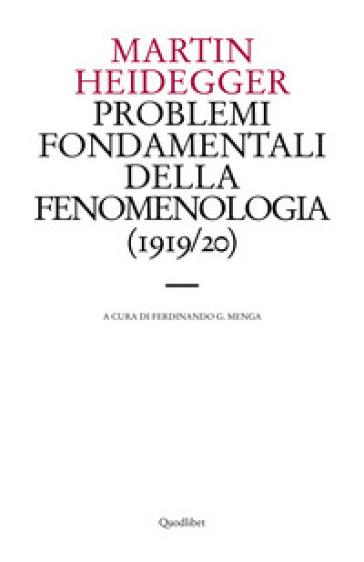 Problemi fondamentali della fenomenologia (1919-20) - Martin Heidegger | Rochesterscifianimecon.com
