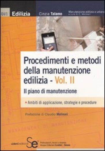 Procedimenti e metodi della manutenzione edilizia. 2.Il piano di manutenzione - Cinzia Talamo |