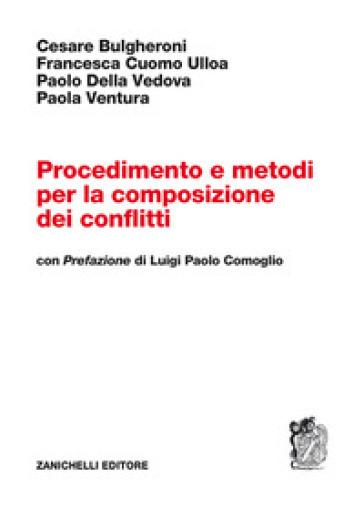 Procedimento e metodi per la composizione dei conflitti - Cesare Bulgheroni  