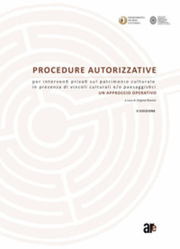 Procedure autorizzative per interventi privati sul patrimonio culturale in presenza di vincoli culturali e/o paesaggistici. Un approccio operativo. Con DVD - V. Rossini |