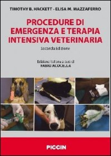 Procedure di emergenza e terapia intensiva veterinaria - Timothy B. Hackett |
