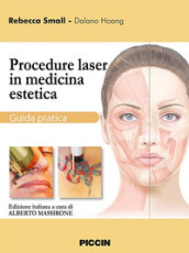 Procedure laser in medicina estetica. Guida pratica