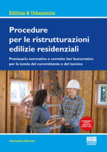 Procedure per le ristrutturazioni edilizie residenziali. Con aggiornamento online - Alessandro Mezzina pdf epub