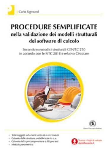 Procedure semplificate nella validazione dei modelli strutturali dei software di calcolo. Con Contenuto digitale per download - Carlo Sigmund |