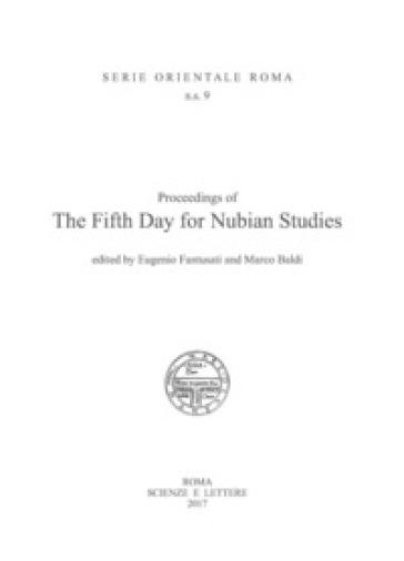 Proceedings of the Fifth Day for Nubian Studies. Ediz. italiana e inglese - Eugenio Fantusati |
